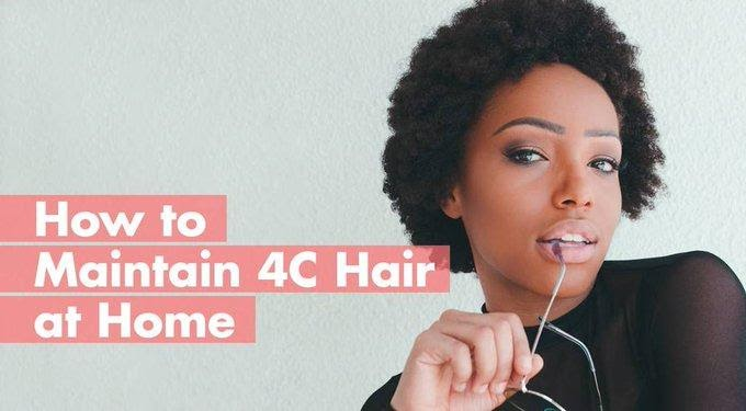 Tips for managing 4c hairs
