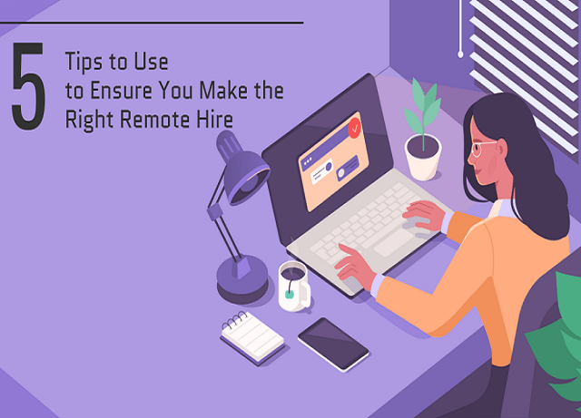 5 Tips to Use to Ensure You Make the Right Remote Hire