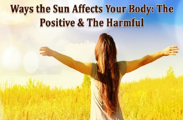 Ways the Sun Affects Your Body: The Positive & The Harmful