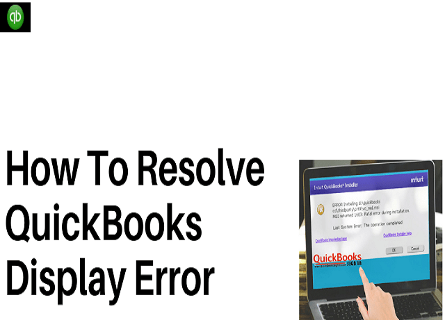 How To Resolve QuickBooks Display Error