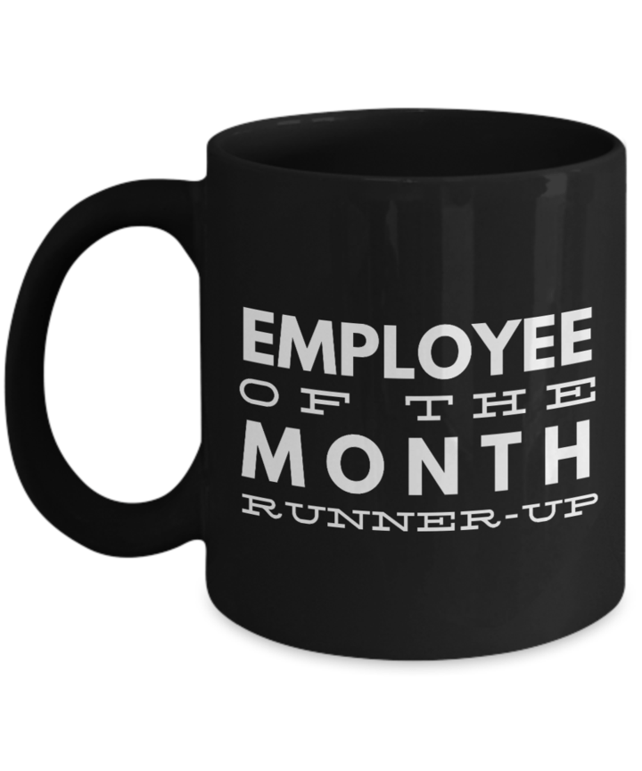 EMPLOYEE OF THE MONTH COFFEE MUG – A GREAT GIFT IDEA