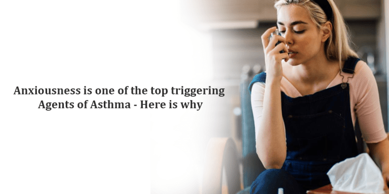 Anxiousness is one of the top triggering agents of asthma – here is why