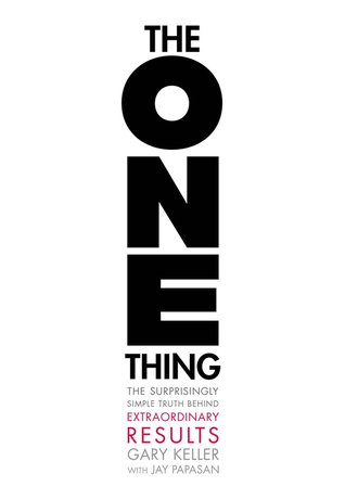 The One Thing by Gary Keller & Jay Papasan