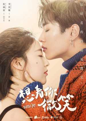 Just Want To See You Smile (Chinese Drama Review & Summary) - Global