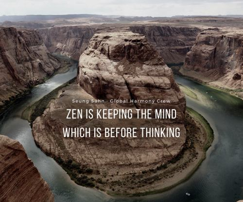 Zen is keeping the mind which is before thinking
