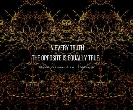 In every truth, the opposite is equally true