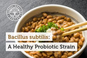 The main benefit of Bacillus subtilis is its ability to balance the gut.
