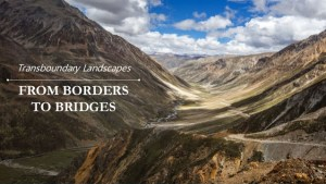 Transboundary Landscapes: From borders to bridges