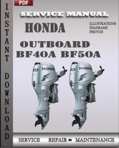 honda outboard bf40a bf50a service repair manual online service rh onlineservicemanuals2014 wordpress com honda bf50 shop manual honda bf50 repair manual