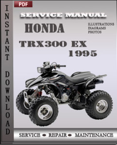 honda trx300 ex 1995 workshop repair manual repair. Black Bedroom Furniture Sets. Home Design Ideas
