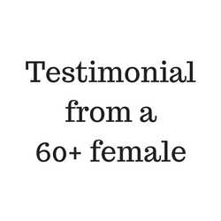 Testimonial from a 60+ female