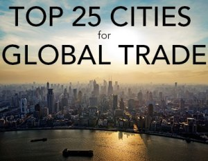 Top 25 Cities for Global Trade