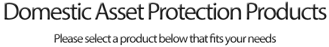 domestic asset protection products