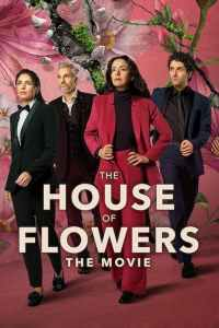 The House of Flowers: The Movie 2021 Movie Movie Download
