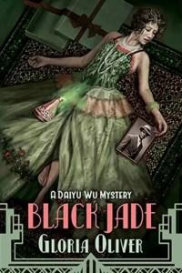 Black Jade - A Daiyu Wu Mystery by Gloria Oliver - Cozy Mystery
