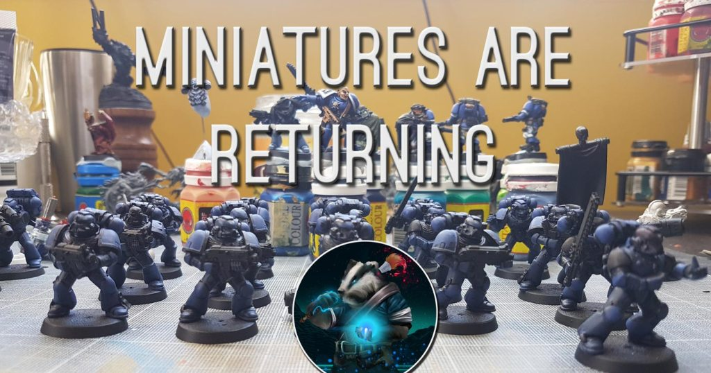 Miniatures are returning