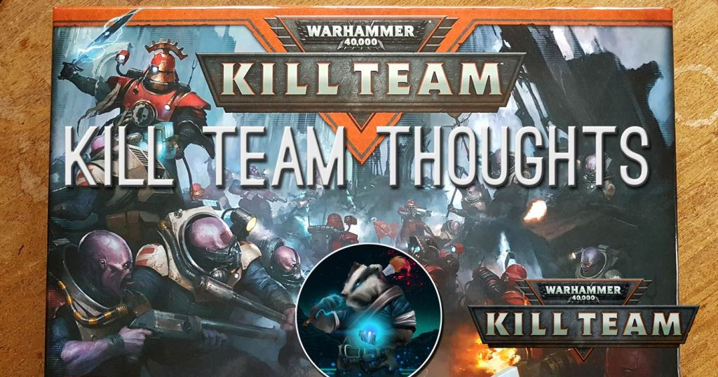 Kill Team thoughts
