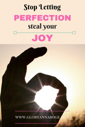 Do you let perfection steal your joy? For those who struggle with perfection and let it steal their joy.