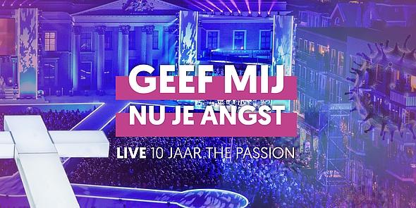 LIVE 10 jaar The Passion: 'Geef mij nu je angst' in aangepaste versie