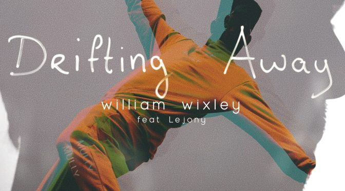 Drifting Away is de nieuwste single van William Wixley.