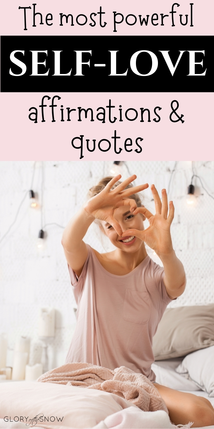 The Most Powerful Self-Love Affirmations And Quotes