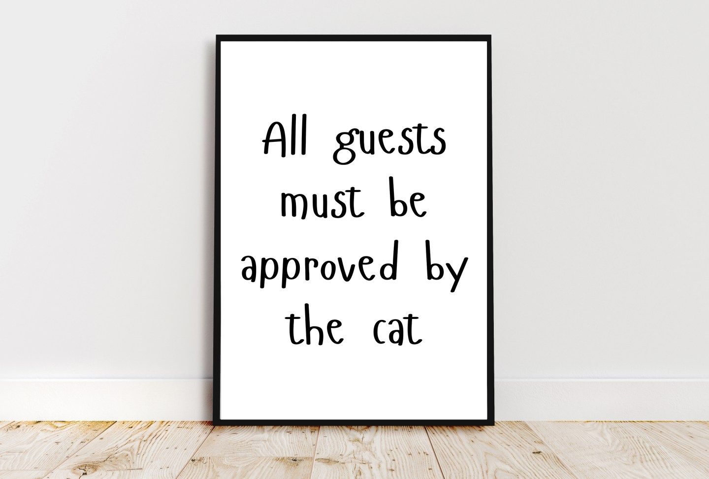 Funny Quote Wall Art: All Guests Must Be Approved By The Cat