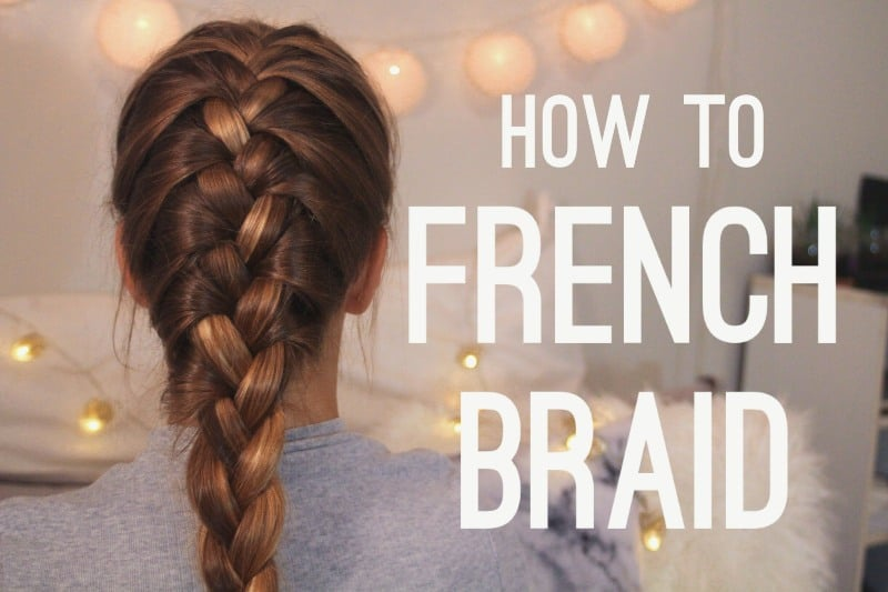 How to French Braid – Step by Step 1