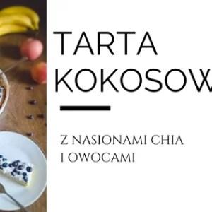 Tarta kokosowa z nasionami chia i owocami