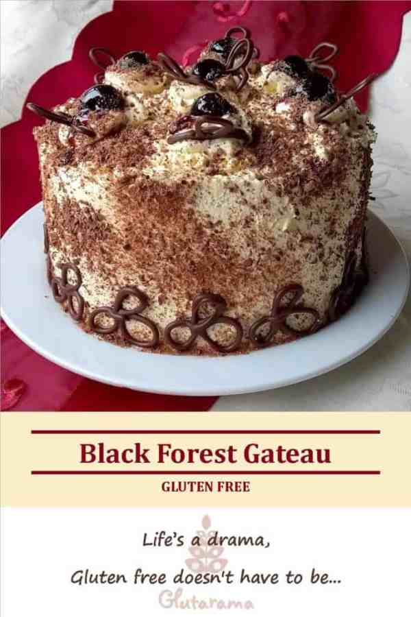 Black Forest Gateau; gluten free and an absolute showstopper...but not impossible to make - trust me!