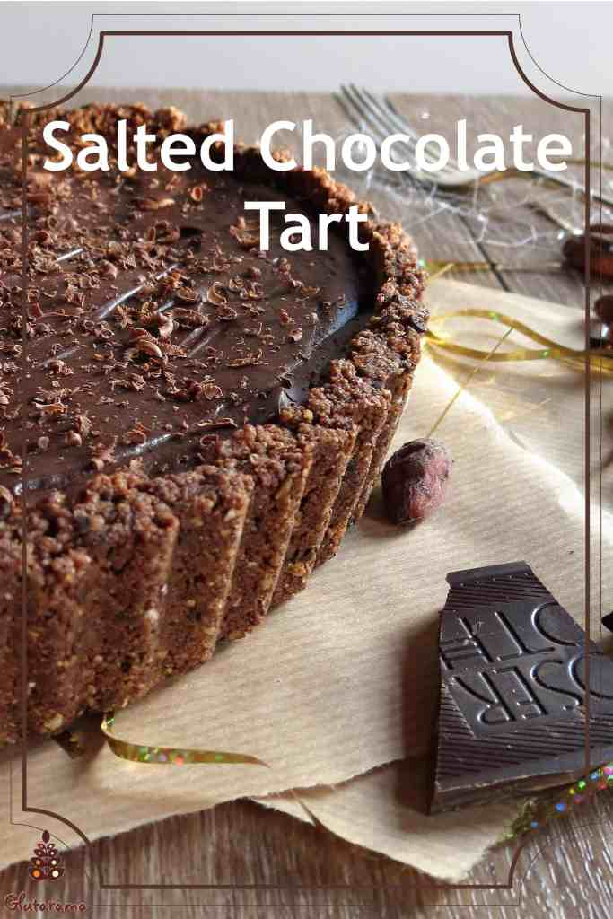 Salted Chocolate Tart; gluten free and dairy free. This deliciously rich dessert is perfect for special occasions and parties. #glutenfree #dairyfree #vegan #partyfood #christmas #dessert #pudding #chocolate