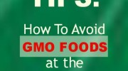 TIPS on AVOIDING Genetically Modified Food at YOUR Grocery