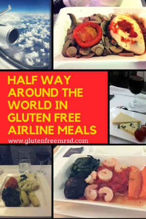 adventures of a gluten free globetrekker Half Way Around The World (And Back) In Gluten Free Airline Meals