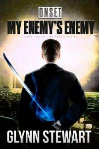 ONSET: My Enemy's Enemy by Glynn Stewart