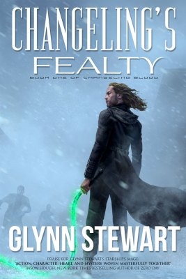 Book cover for Changeling's Fealty, an urban fantasy novel by Glynn Stewart set in Calgary, AB. Book 1 of the Changeling Blood series.