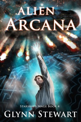 Alien Arcana, book 4 in the Starship's Mage series, by Glynn Stewart