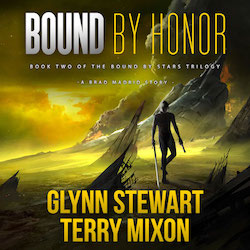 Bound by Honor Audiobook by Glynn Stewart and Terry Mixon. Narrated by Jeffrey Kafer.