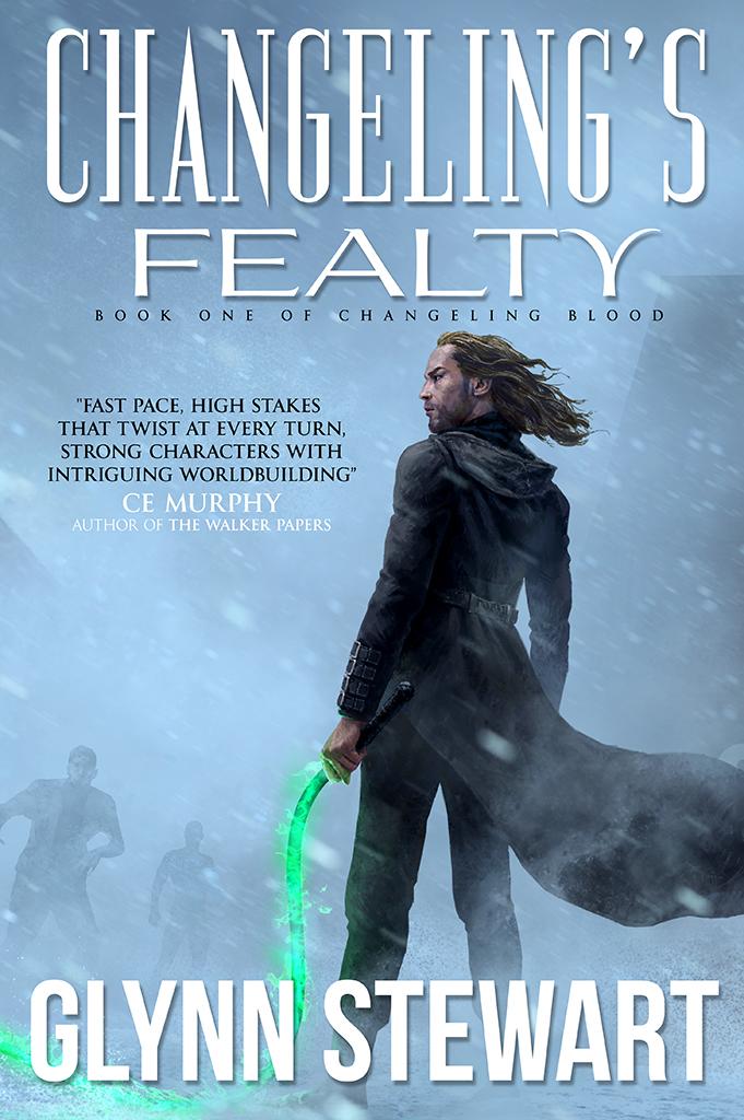 Changeling's Fealty by Glynn Stewart.