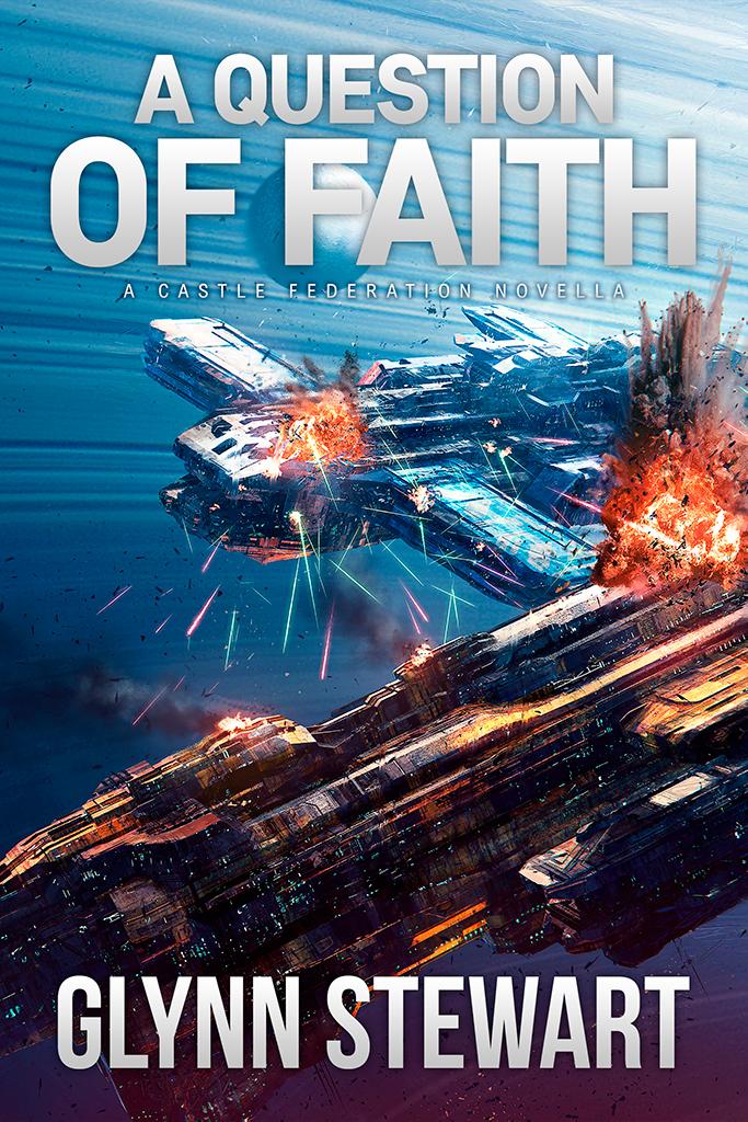 A Question of Faith: a Castle Federation prequel novella by Glynn Stewart