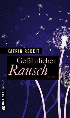 Gefährlicher Rausch von Katrin Rodeit, Cover mit freundlicher Genehmigung von Gmeiner