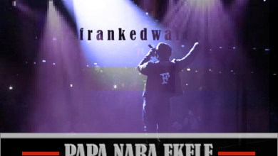 "Photo of ""PAPA NARA  EKELE"" BY FRANK EDWARDS"