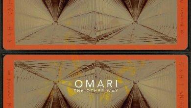 Photo of New MusiC : Omari – The Other Way + Lyrics