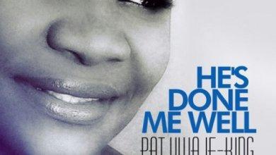 Photo of MusiC : Pat Uwaje-King (@patuwajeking) – 'HE'S DONE ME WELL' Prod. By @IamWoleOni