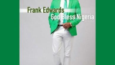 "Photo of MusiC :: Frank Edwards – ""God Bless Nigeria"" ft tunex (saxophone)   @Frankrichboy"