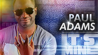 Photo of MusiC :: Paul Adams – IT'S MINE | @pauladams015