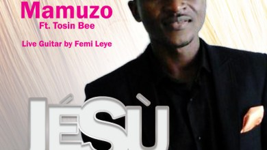 "Photo of MusiC :: Mamuzo – ""Jésù""  ft. @TosinBee 