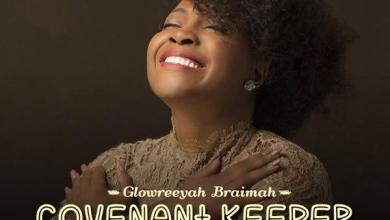 Photo of MusiC :: Glowreeyah Braimah – Covenant Keeper | @Glowreeyah | LISTEN!