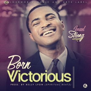 Israel Strong - Born Victorious
