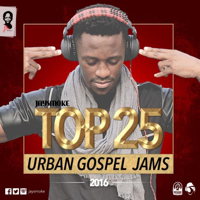 JaySmoke - Top 25 Urban Gospel Jamz 2016