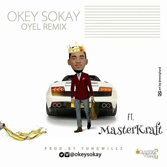 Oyel - Okey Sokay ft. Masterkraft