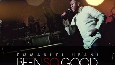 Photo of MusiC :: Emmanuel Ubani – Been So Good | @wyzewun